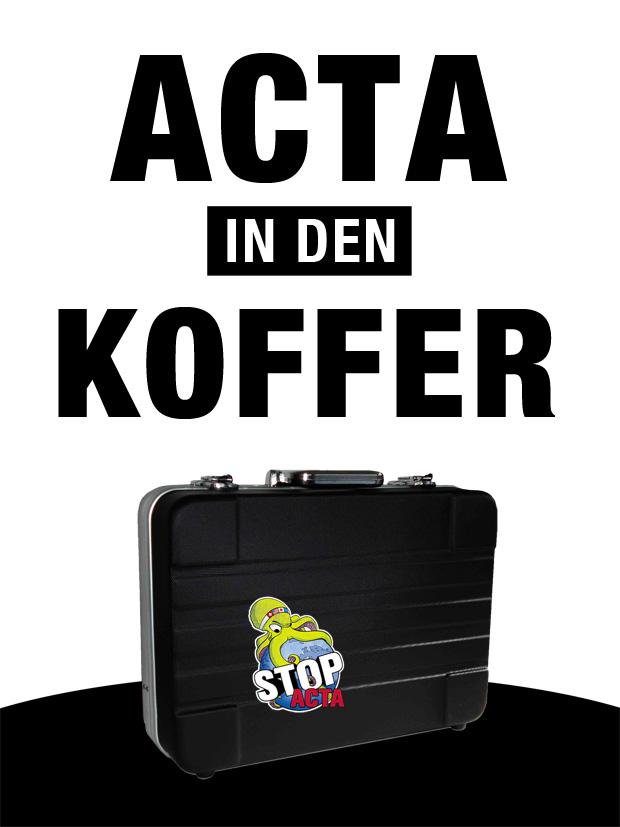 Demo Plakate für ACTA Demo am 12.02.2012 - Actakoffer