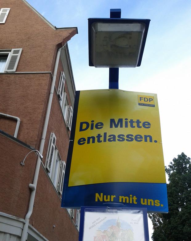 FDP Wahlplakat 2013 - Die Mitte entlassen